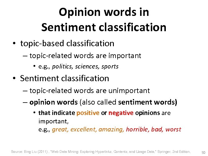 Opinion words in Sentiment classification • topic-based classification – topic-related words are important •
