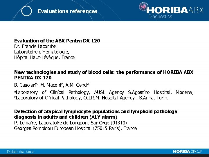 Evaluations references Evaluation of the ABX Pentra DX 120 Dr. Francis Lacombe Laboratoire d'Hématologie,