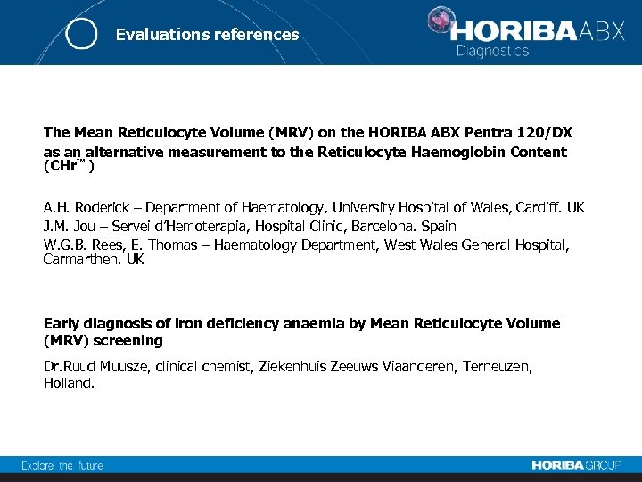 Evaluations references The Mean Reticulocyte Volume (MRV) on the HORIBA ABX Pentra 120/DX as