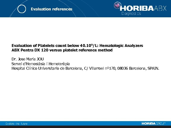 Evaluation references Evaluation of Platelets count below 40. 109/L: Hematologic Analyzers ABX Pentra DX