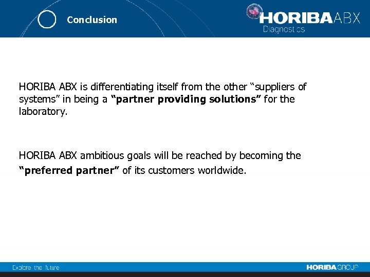 "Conclusion HORIBA ABX is differentiating itself from the other ""suppliers of systems"" in being"