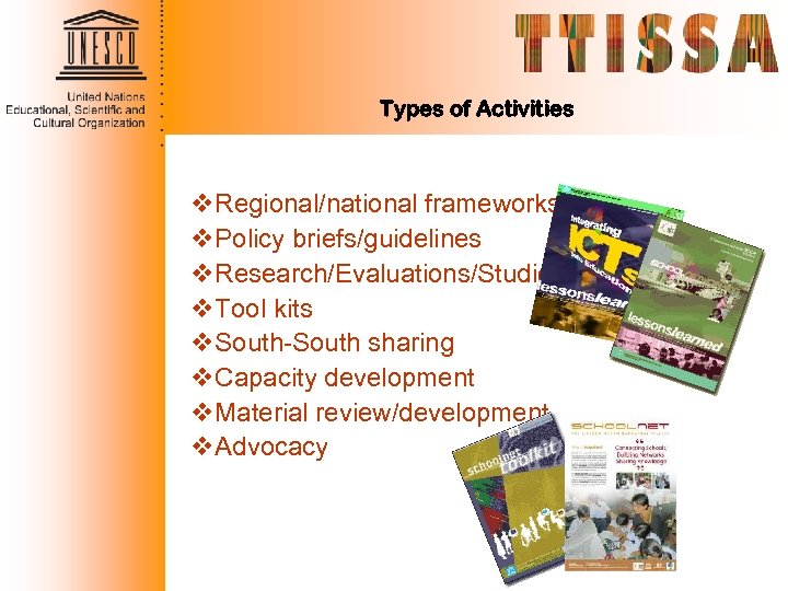 Types of Activities v. Regional/national frameworks v. Policy briefs/guidelines v. Research/Evaluations/Studies v. Tool kits