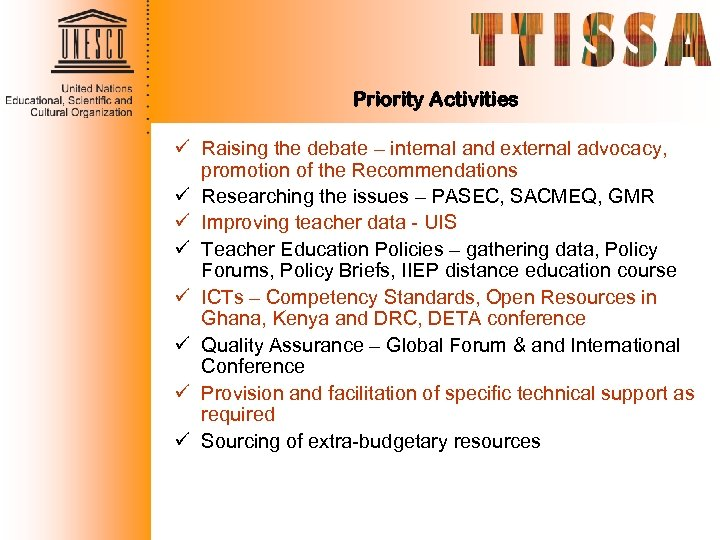 Priority Activities ü Raising the debate – internal and external advocacy, promotion of the