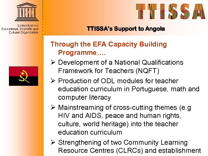 TTISSA's Support to Angola Through the EFA Capacity Building Programme…. Ø Development of a