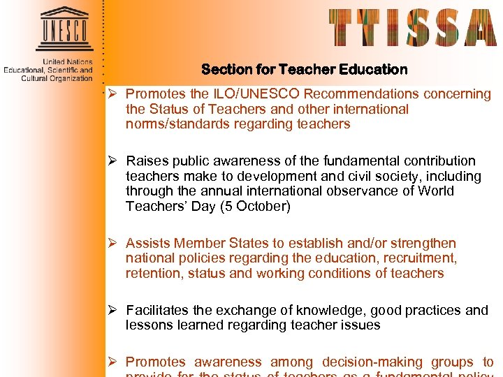 Section for Teacher Education Ø Promotes the ILO/UNESCO Recommendations concerning the Status of Teachers