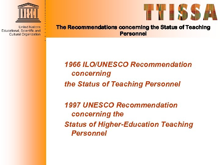 The Recommendations concerning the Status of Teaching Personnel 1966 ILO/UNESCO Recommendation concerning the Status