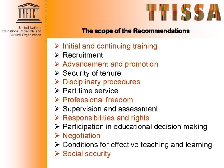 The scope of the Recommendations Ø Ø Ø Ø Initial and continuing training Recruitment