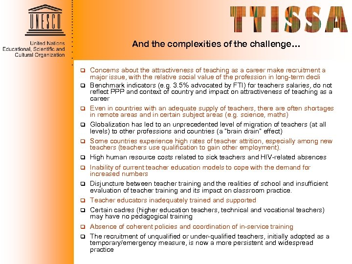 And the complexities of the challenge… q Concerns about the attractiveness of teaching as