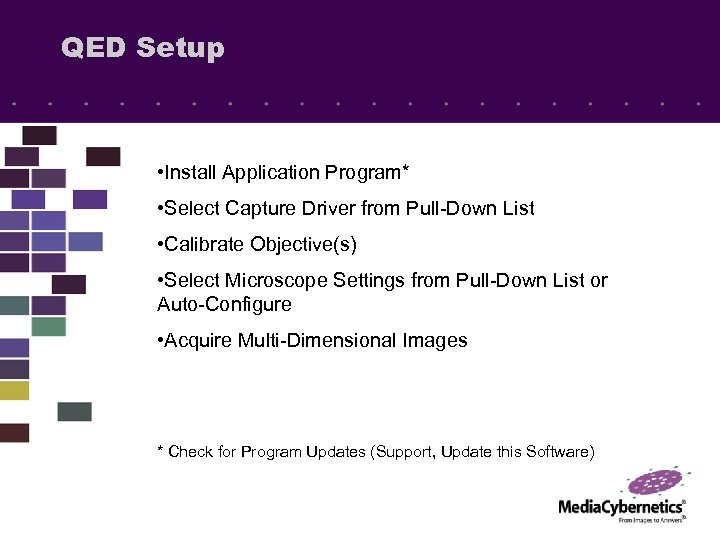 QED Setup • Install Application Program* • Select Capture Driver from Pull-Down List •