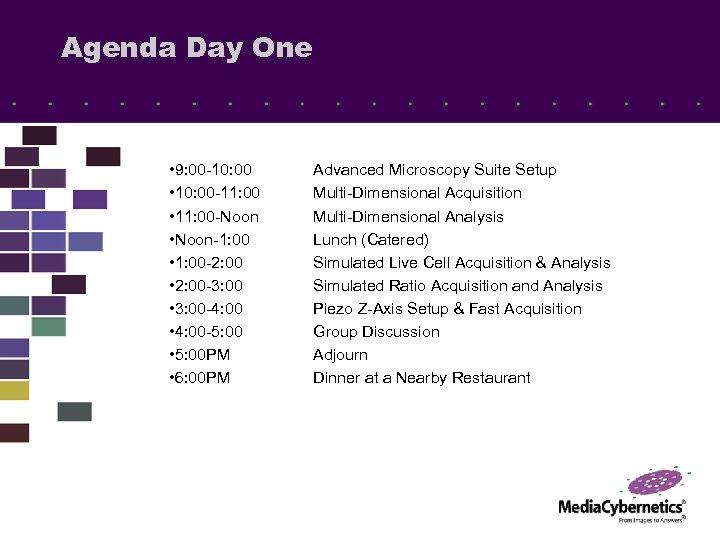 Agenda Day One • 9: 00 -10: 00 • 10: 00 -11: 00 •
