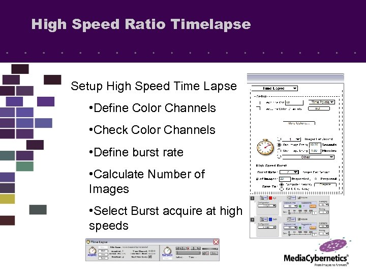 High Speed Ratio Timelapse Setup High Speed Time Lapse • Define Color Channels •