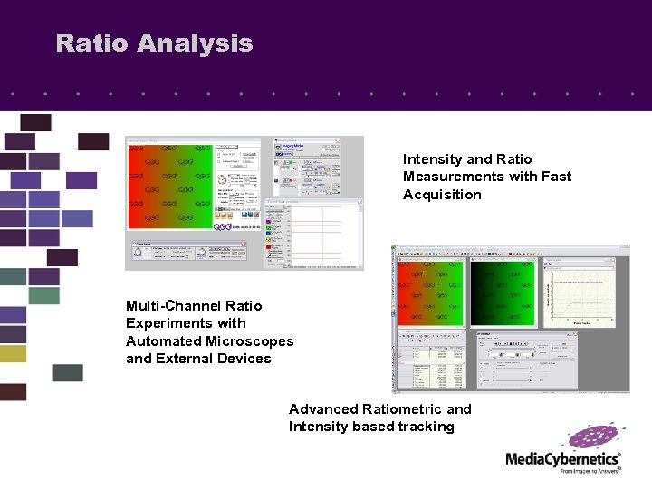 Ratio Analysis Intensity and Ratio Measurements with Fast Acquisition Multi-Channel Ratio Experiments with Automated