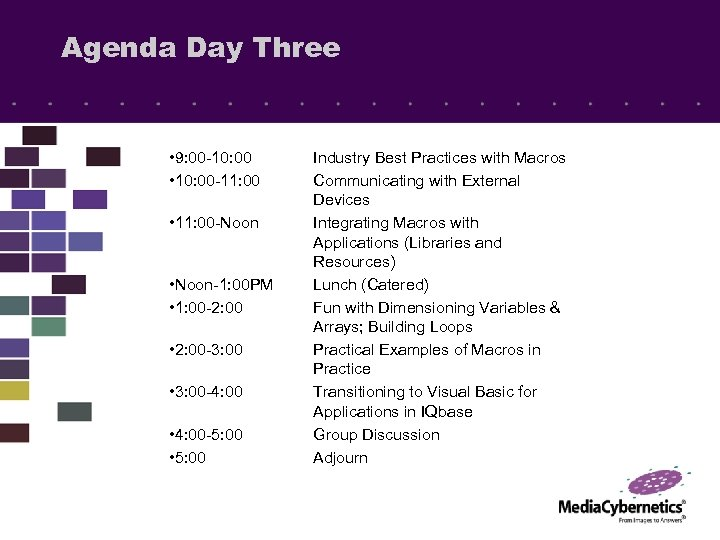 Agenda Day Three • 9: 00 -10: 00 • 10: 00 -11: 00 •