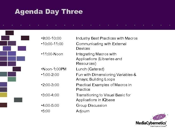 Agenda Day Three • 9: 00 -10: 00 • 10: 00 -11: 00 •