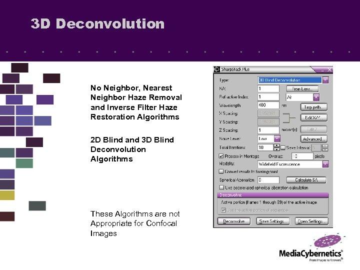 3 D Deconvolution No Neighbor, Nearest Neighbor Haze Removal and Inverse Filter Haze Restoration