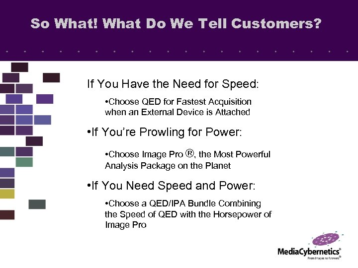 So What! What Do We Tell Customers? If You Have the Need for Speed: