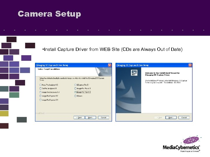Camera Setup • Install Capture Driver from WEB Site (CDs are Always Out of