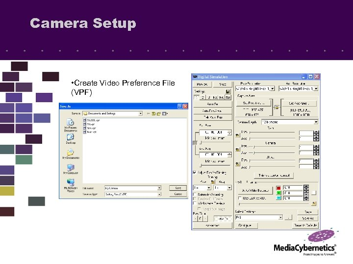 Camera Setup • Create Video Preference File (VPF)