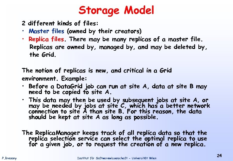 Storage Model 2 different kinds of files: • Master files (owned by their creators)