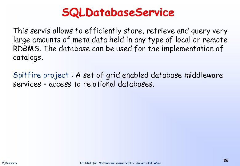 SQLDatabase. Service This servis allows to efficiently store, retrieve and query very large amounts