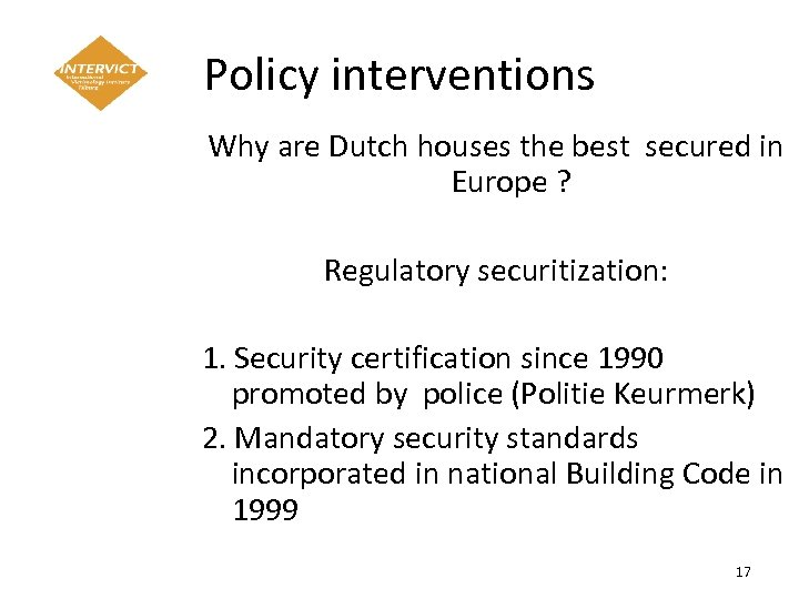Policy interventions Why are Dutch houses the best secured in Europe ? Regulatory securitization: