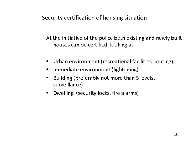 Security certification of housing situation At the initiative of the police both existing and