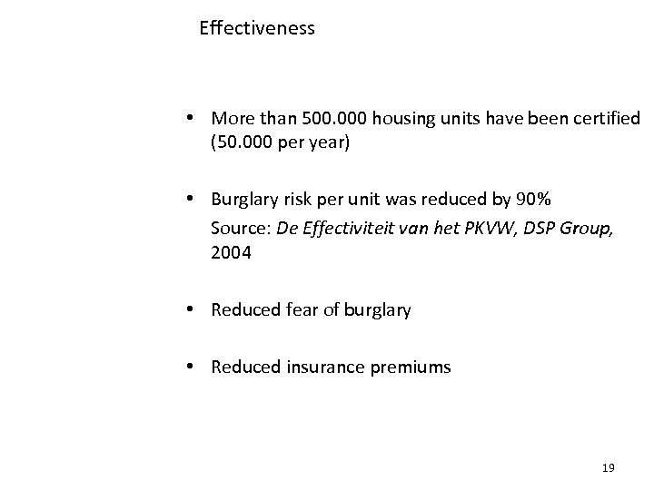 Effectiveness • More than 500. 000 housing units have been certified (50. 000 per
