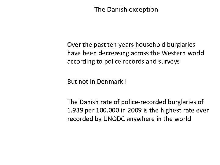 The Danish exception Over the past ten years household burglaries have been decreasing across