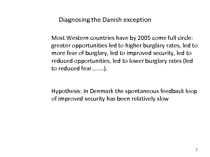 Diagnosing the Danish exception Most Western countries have by 2005 come full circle: greater
