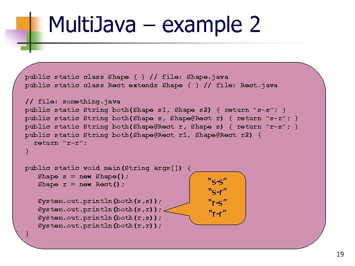 Multi. Java – example 2 public static class Shape { } // file: Shape.