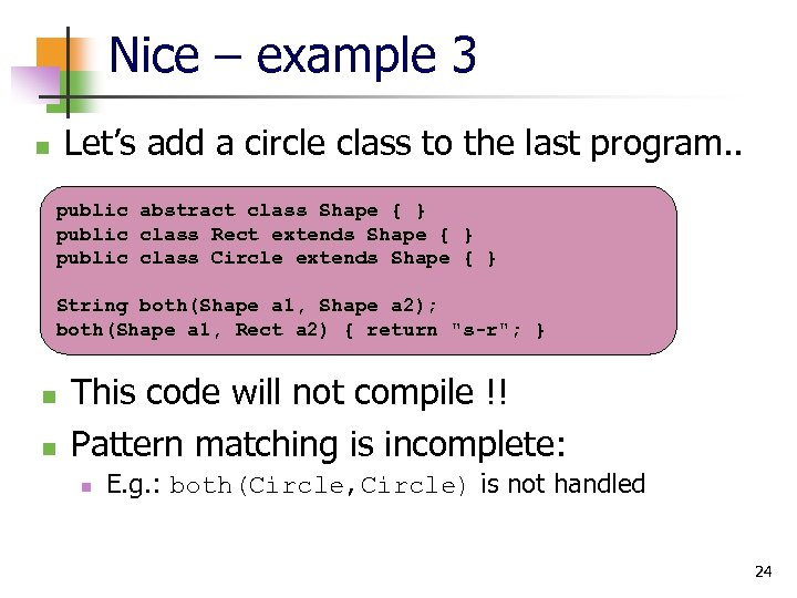 Nice – example 3 Let's add a circle class to the last program. .