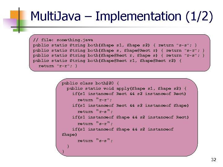 Multi. Java – Implementation (1/2) // file: something. java public static String both(Shape s
