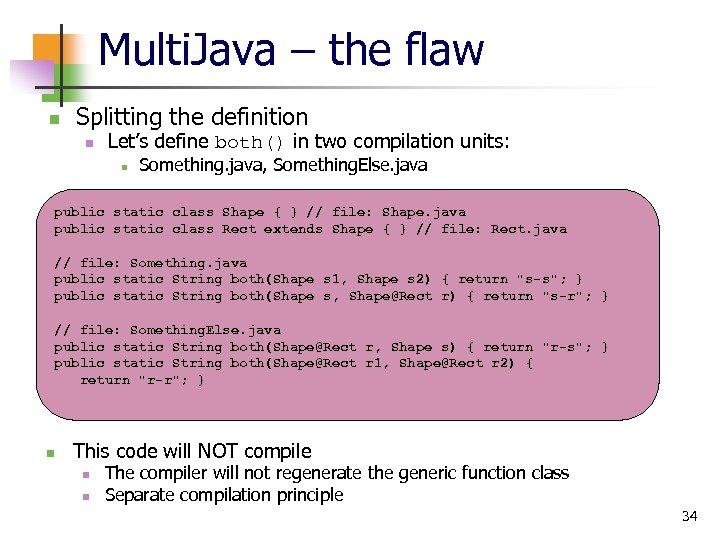 Multi. Java – the flaw n Splitting the definition n Let's define both() in