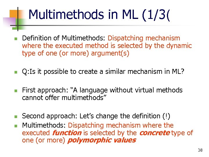 Multimethods in ML (1/3( n n n Definition of Multimethods: Dispatching mechanism where the