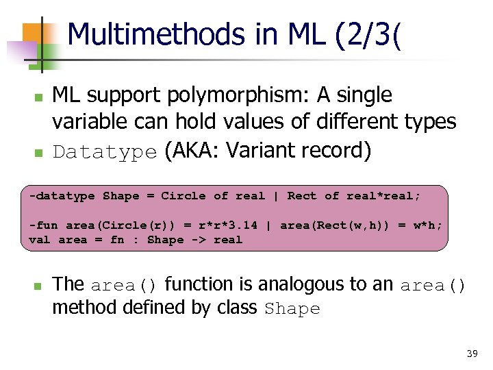 Multimethods in ML (2/3( n n ML support polymorphism: A single variable can hold