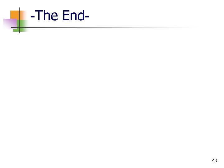 -The End- 43