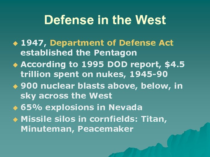 Defense in the West 1947, Department of Defense Act established the Pentagon u According