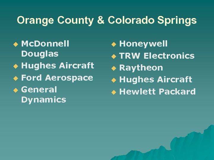 Orange County & Colorado Springs Mc. Donnell Douglas u Hughes Aircraft u Ford Aerospace
