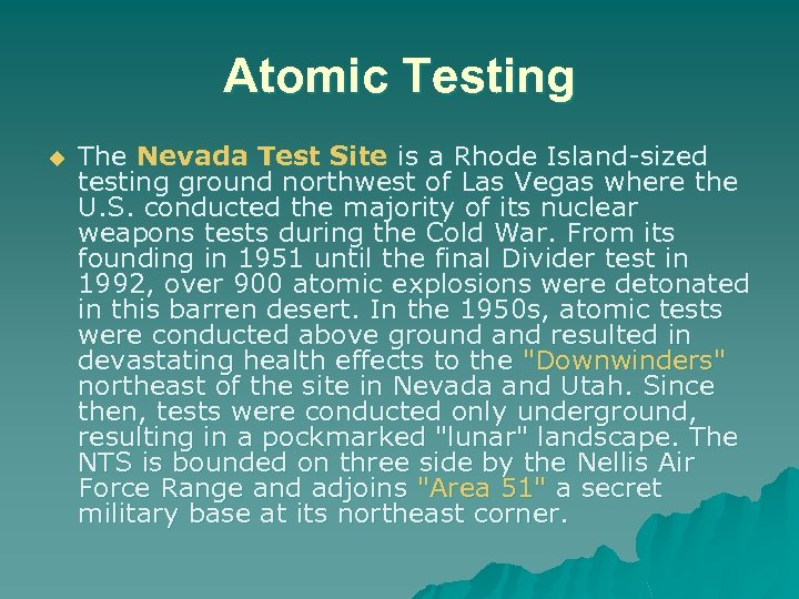 Atomic Testing u The Nevada Test Site is a Rhode Island-sized testing ground northwest