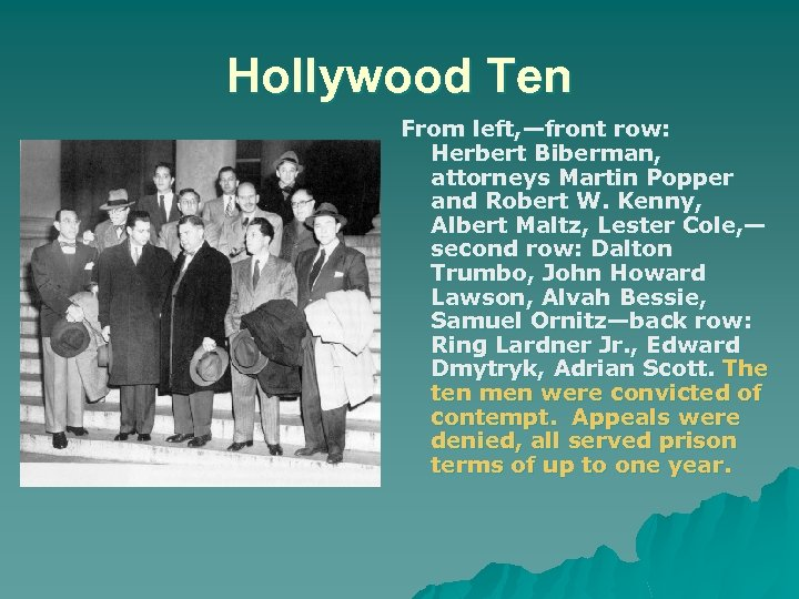 Hollywood Ten From left, —front row: Herbert Biberman, attorneys Martin Popper and Robert W.