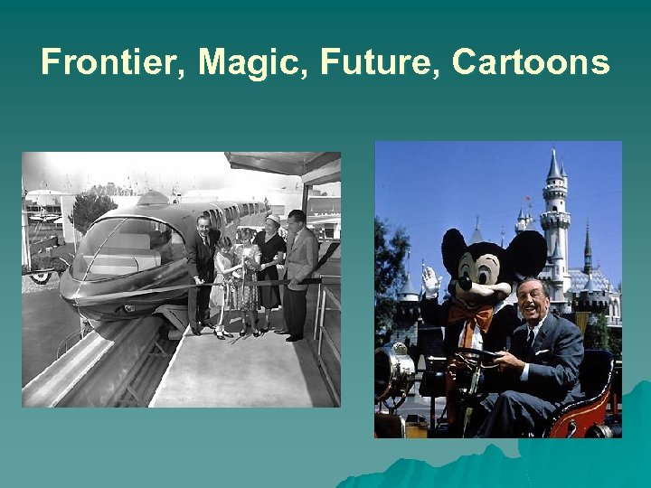 Frontier, Magic, Future, Cartoons