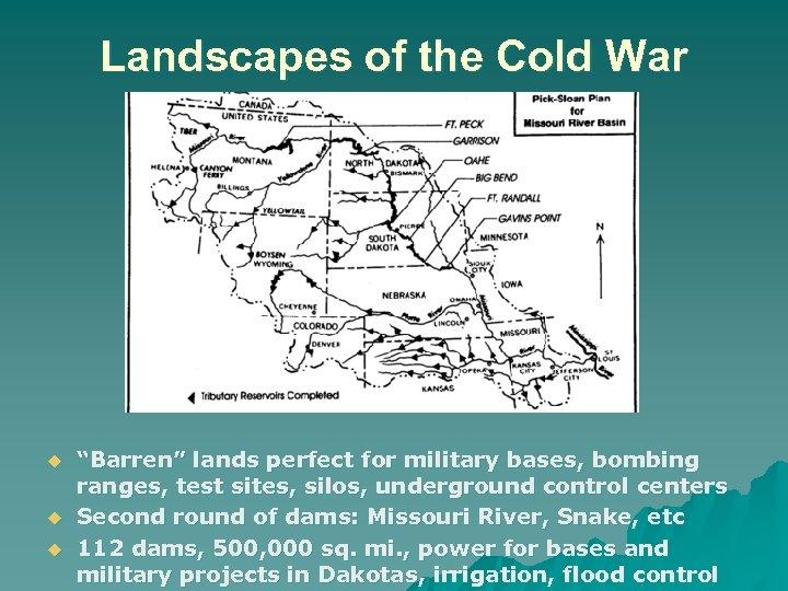 """Landscapes of the Cold War u u u """"Barren"""" lands perfect for military bases,"""