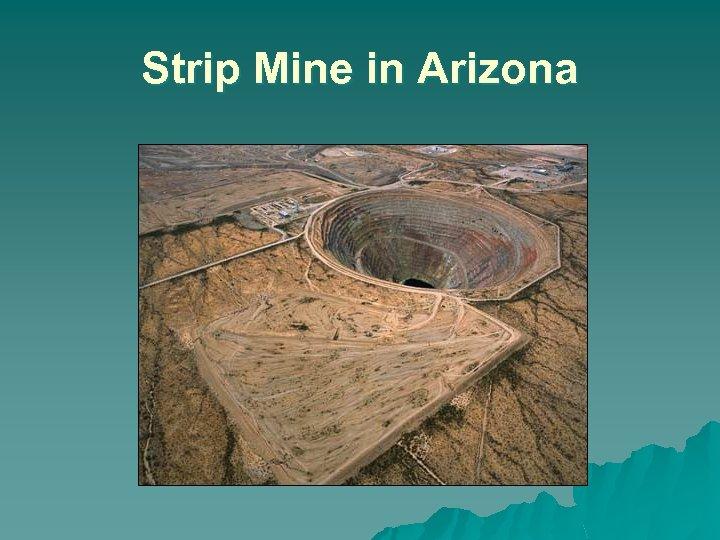 Strip Mine in Arizona