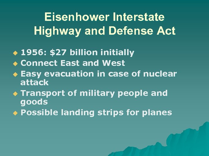 Eisenhower Interstate Highway and Defense Act 1956: $27 billion initially u Connect East and