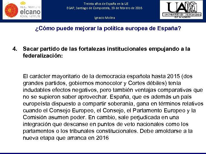 Treinta años de España en la UE EGAP, Santiago de Compostela, 19 de febrero