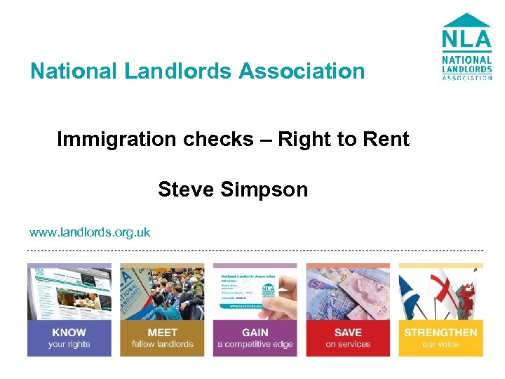 National Landlords Association Immigration checks – Right to Rent Steve Simpson www. landlords. org.