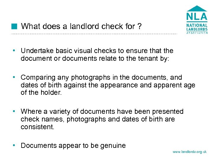 What does a landlord check for ? • Undertake basic visual checks to ensure