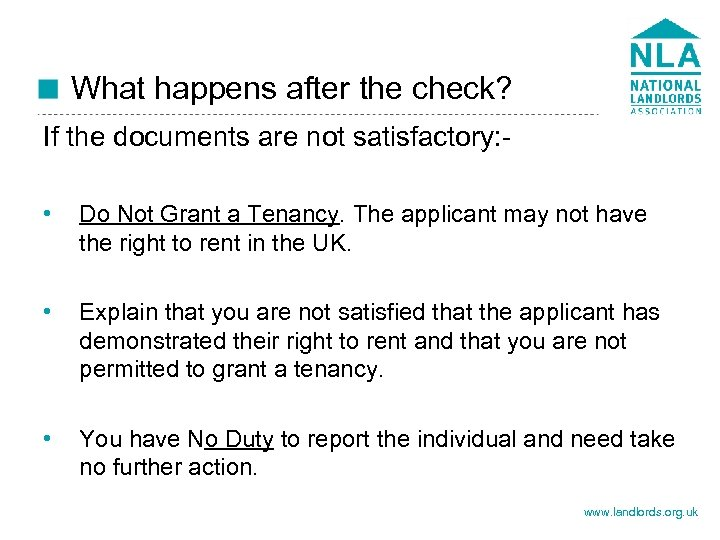 What happens after the check? If the documents are not satisfactory: • Do Not