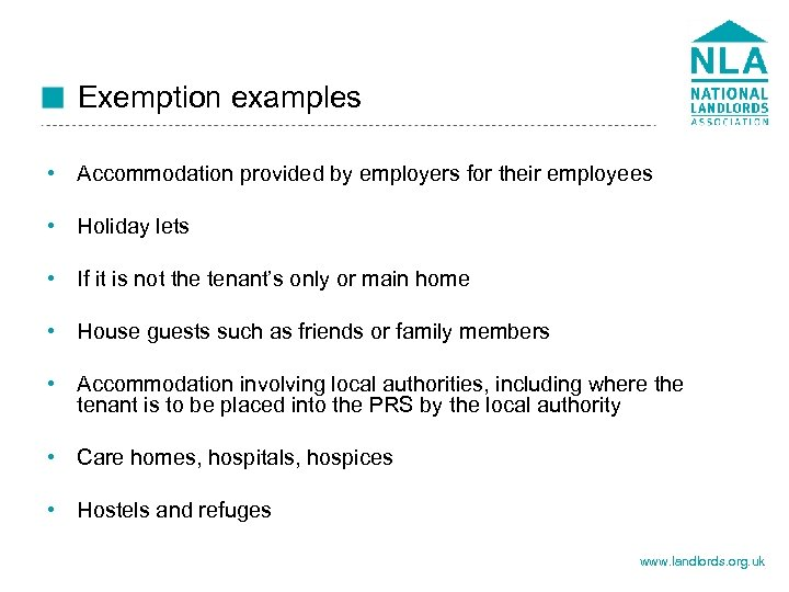 Exemption examples • Accommodation provided by employers for their employees • Holiday lets •