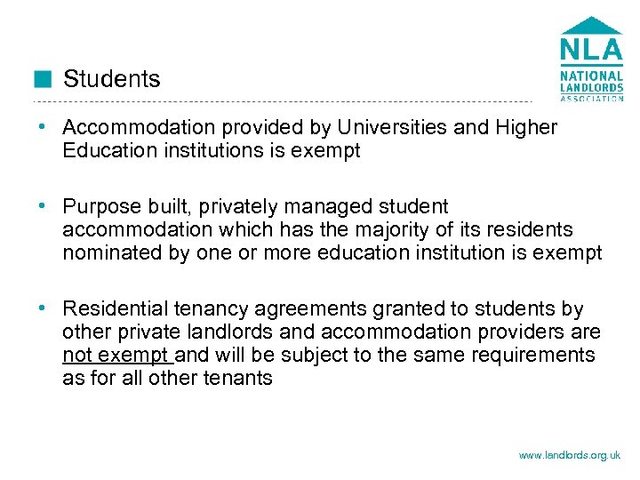 Students • Accommodation provided by Universities and Higher Education institutions is exempt • Purpose